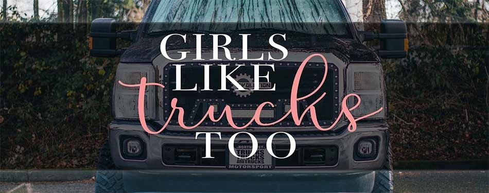 Girls Like Trucks Too
